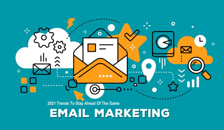 2021: Email Marketing Trends To Stay Ahead Of The Game